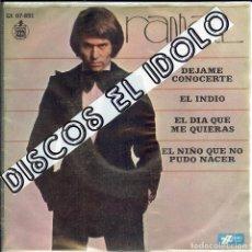 Discos de vinilo: RAPHAEL ( MEXICO ) EL INDIO /DEJAME CONOCERTE / EL DIA QUE ME QUIERAS / EL NIÑO QUE NO PUDO NACER . Lote 195355908