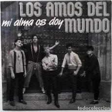 Discos de vinilo: LOS AMOS DEL MUNDO. MI ALMA OS DOY/ BOULEVARD SALVAJE. FONOMUSIC, SPAIN 1987 SINGLE. Lote 195359836