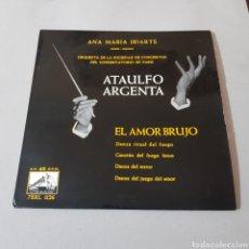 Discos de vinilo: ANA MARIA IRIARTE - ATAULFO ARGENTA - EL AMOR BRUJO. Lote 195360851