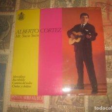 Discos de vinilo: ALBERTO CORTEZ MR. SUCU-SUCU MERCEDITAS ( EP HISPAVOX 1963) OG ESPAÑA SIN SEÑALES DE USO. Lote 195366265
