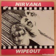 Discos de vinilo: NIRVANA WIPEOUT NO OFICIAL 1991 (RARO). Lote 195366443