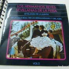 Discos de vinilo: LOS HERMANOS REYES - SEVILLANAS DE LA FERIA VOL.2 - SEVILLANAS DE LA MANTA/ DE LA CALLE REAL...EP. Lote 195381845