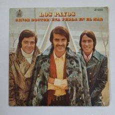 Discos de vinilo: LOS PAYOS - SEÑOR DOCTOR - SINGLE. TDKDS10. Lote 195382896