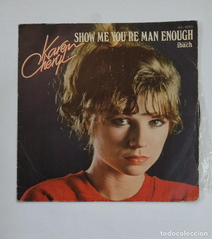 KAREN CHERYL - SHOW ME YOU'RE MAN ENOUGH / STONE MAN. SINGLE. TDKDS10 (Música - Discos - Singles Vinilo - Pop - Rock - Extranjero de los 70)