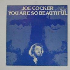 Discos de vinilo: JOE COCKER.- YOU ARE SO BEAUTIFUL. SINGLE. TDKDS10. Lote 195386251