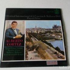 Discos de vinilo: ALBERTO CORTEZ - QUAND PALMA CHANTAIT/PARADISE OF LOVE/MALLORCA, MALLORCA/YO NO ME MARCHO DE AQUI. Lote 195392278