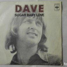 Discos de vinilo: DAVE - SUGAR BABY LOVE Y LA MISMA CANCION, AÑO 1974, DISCOS CBS. Lote 195392485