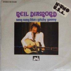 Discos de vinilo: NEIL DIAMOND. SONG SUNG BLUE. SINGLE ESPAÑA. Lote 195392695