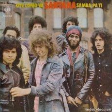 Discos de vinilo: SANTANA. OYE COMO VA. SINGLE ESPAÑA. Lote 195393163