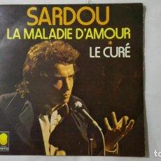 Discos de vinilo: SARDOU - LA MALADIE D'AMOUR Y LE CURE, DISCOS TREMA. Lote 195393771