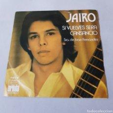 Discos de vinilo: JAIRO - SI VUELVES SERA - CANSANCIO. Lote 195396958