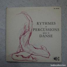 Discos de vinilo: RYTHMES ET PERCUSSIONS POUR LA DANSE - MUSIQUE POUR EXERCISES ET IMPROVISATIONS - SINGLE + FOLLETO. Lote 195397643