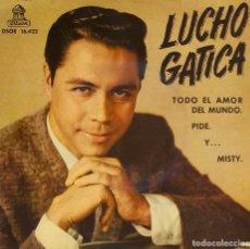 Discos de vinilo: LUCHO GATICA. TODO EL AMOR DEL MUNDO. EP ESPAÑA. Lote 195398022