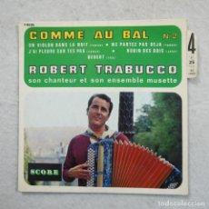 Discos de vinilo: ROBERT TRABUCCO - COMME AU BAL N.º 2 - EP DE 4 CANCIONES . Lote 195398292