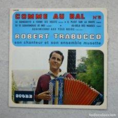 Discos de vinilo: ROBERT TRABUCCO - COMME AU BAL N.º 3 - EP DE 4 CANCIONES 1964 . Lote 195398521