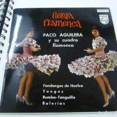 Discos de vinilo: PACO AGUILERA Y SU CUADRO FLAMENCO (FIESTA FLAMENCA)-FANDANGOS DE HUELVA 1962 -N. Lote 195398725