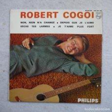 Discos de vinilo: ROBERT COGOÏ - NON, RIEN N'A CHANGÉ / DESPUIS QUE JE L'AIME Y DOS CANCIONES MÁS - EP 1964. Lote 195398733
