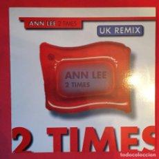 Discos de vinilo: ANN LEE - 2 TIMES UK REMIX + ORIGINAL. Lote 195399061