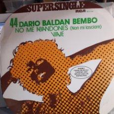 Discos de vinilo: DARÍO BALDAN BEMBO-NO ME ABANDONES. Lote 195403866