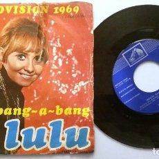 Discos de vinilo: LULU / EUROVISION 1969/ BOOM-BANG-A-BANG / SINGLE 7 INCH. Lote 195406376