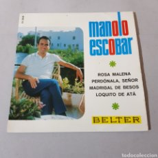 Discos de vinilo: MANOLO ESCOBAR - ROSA MALENA - PERDONALA SEÑOR - MADRIGAL DE BESOS - LOQUITO DE ATA. Lote 195409740