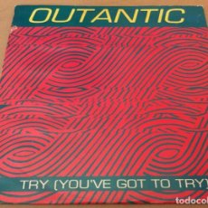 Discos de vinilo: OUTANTIC - TRY (YOU´VE GOT TO TRY) - MAX MUSIC 1991.. Lote 195413567
