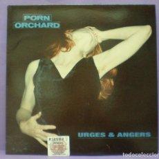 Discos de vinilo: PORN ORCHARD - URGES & ANGERS - LP 1991. Lote 195413733