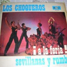 Discos de vinilo: LP VINILO LOS CHOQUEROS , A LA FERIA , SEVILLANAS Y RUMBAS. Lote 195414115