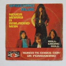 Discos de vinilo: SHOCKING BLUE.- NEVER MARRY A RAILROAD MAN. SINGLE. TDKDS10. Lote 195415643