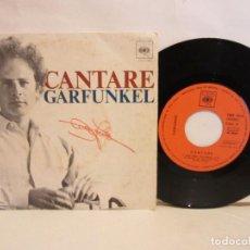 Discos de vinilo: ART GARFUNKEL - CANTARE - SINGLE - 1974 - SPAIN - VG+/VG. Lote 195423368
