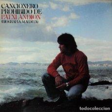 Discos de vinilo: PATXI ANDIÓN – CANCIONERO PROHIBIDO DE PATXI ANDIÓN (BIOGRAFIA MALDITA) (ESPAÑA, 1978). Lote 195426281