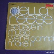 Discos de vinilo: DELLA REESE SG AVCO EMBASSY 1971 - I BELIEVE IN MUSIC +1 SOUL 60'S - POCO USO. Lote 195427802