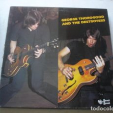 Discos de vinilo: GEORGE THOROGOOD AND THE DESTROYERS GEORGE THOROGOOD AND THE DESTROYERS . Lote 195427988