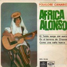 Discos de vinilo: FOLKLORE CANARIO - ÁFRICA ALONSO - AÑO 1966 EN EL TERRENO DE CHASNA + 2. Lote 195429027