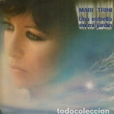 Discos de vinilo: MARI TRINI– UNA ESTRELLA EN MI JARDÍN - LP HISPAVOX 1982. Lote 195436788