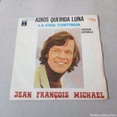 Discos de vinilo: JEAN FRANCOIS MICHAEL - ADIOS QUERIDA LUNA - LA VIDA CONTINUA - VERSION ESPAÑOLA. Lote 195450961