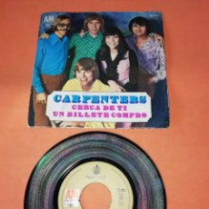 Discos de vinilo: CARPENTERS. CERCA DE TI. UN BILLETE COMPRO. AM RECORDS 1970. Lote 195455413