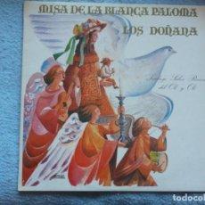 Discos de vinilo: LOS DOÑANA,MISA DE LA BLANCA PALOMA DEL 89. Lote 195460896