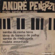 Discos de vinilo: ANDRE PENAZZI. ORGAO, SAMBA, PERCUSSAO. SAMBA DA MINHA TERRA. SINGLE BRASIL. Lote 195462041