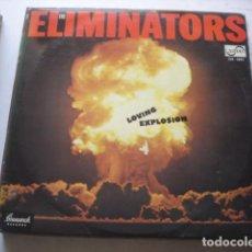 Discos de vinilo: THE ELIMINATORS LOVING EXPLOSION. Lote 195466670