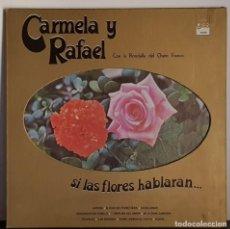 Discos de vinilo: CARMELA Y RAFAEL SI LAS FLORES HABLARAN... EDITADO EN MEXICO - 1972. Lote 195469816