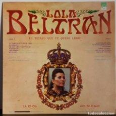 Discos de vinilo: LOLA BELTRAN - EL TIEMPO QUE TE QUEDE LIBRE - ECHO EN MEXICO. Lote 195470818
