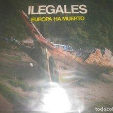 Discos de vinilo: ILEGALES EUROPA HA MUERTO (FONOGRAFICA-1983) OG ESPAÑA PRIMER DIFICIL ULTRARARO 12. Lote 195472590