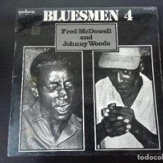 Discos de vinilo: FRED MCDOWELL & JOHNNY WOODS: BLUESMEN 4 - LP (1979). Lote 195474931