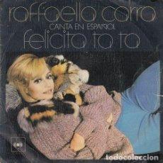 Discos de vinilo: RAFFAELLA CARRA - FELICITA TA TA - SINGLE DE VINILO CANTADO EN ESPAÑOL. Lote 195475377