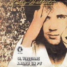 Discos de vinilo: LUCIO BATTISTI - SI VIAGGIARE - SINGLE DE VINILO EDICION ESPAÑOLA. Lote 195475786