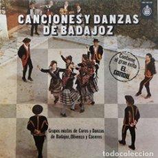 Discos de vinilo: CANCIONES Y DANZAS DE BADAJOZ - GRUPOS MIXTOS DE COROS Y DANZAS DE BADAJOZ OLIVENZA Y CACERES - LP. Lote 195485458
