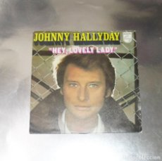 Discos de vinilo: JOHNNY HALLYDAY ---HEY LOVELY LADY & LA FILLE DE LÉTE DERNIER----- MINT ( M ). Lote 195486601