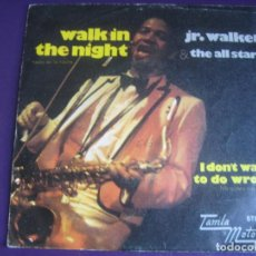 Discos de vinilo: JR. WALKER & THE ALL STARS SG MOTOWN 1972 - WALK IN THE NIGHT / I DON'T WANT TO DO WRONG FUNK SOUL. Lote 195487862
