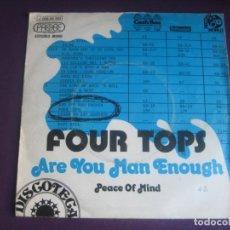 Discos de vinilo: FOUR TOPS SG PROBE EMI 1973 - ARE YOU MAN ENOUGH +1 FUNK SOUL DISCO 70'S - POCO USO. Lote 195488195